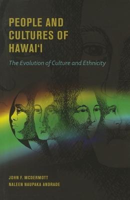 People and Cultures of Hawai'i: The Evolution of Culture and Ethnicity