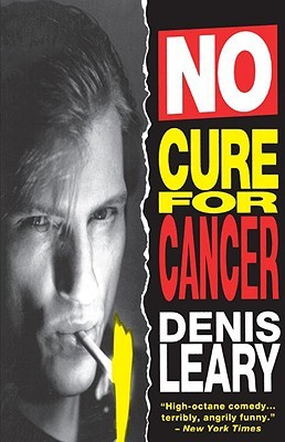No Cure for Cancer by Denis Leary