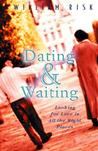 Dating & Waiting: Looking for Love in All the Right Places