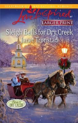 Sleigh Bells for Dry Creek by Janet Tronstad