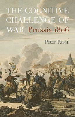 The Cognitive Challenge of War: Prussia 1806