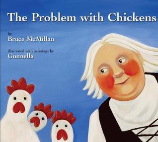 The Problem With Chickens by Bruce McMillan
