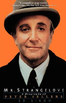 Mr. Strangelove: A Biography of Peter Sellers