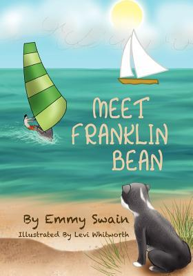 Meet Franklin Bean by Emmy Swain