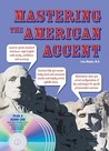 Mastering the American Accent [With 4 CDs]