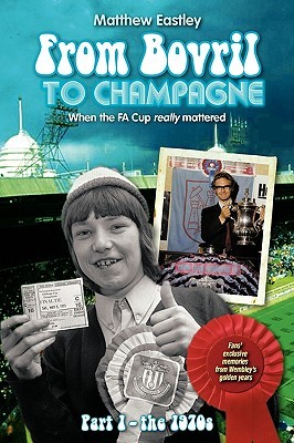 From Bovril to Champagne: When the Fa Cup Really Mattered Part 1 - The 1970s