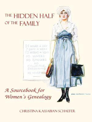 The Hidden Half of the Family: A Sourcebook for Women's Geneology
