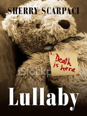 Lullaby by Sherry Scarpaci