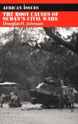 The Root Causes of Sudan's Civil Wars by Douglas H. Johnson