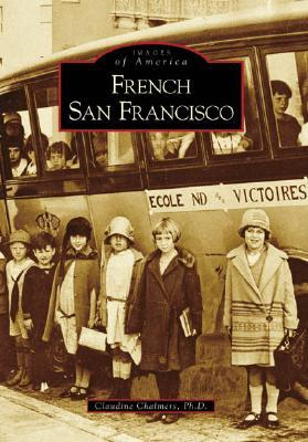 French San Francisco (Images of America: California)