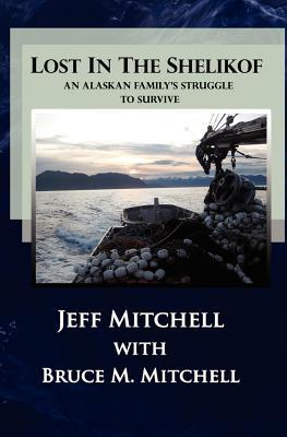 Lost in the Shelikof: An Alaskan Family's Struggle to Survive