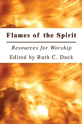 Flames of the Spirit by Ruth C. Duck