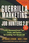Guerrilla Marketing for Job Hunters 2.0: 1,001 Unconventional Tips, Tricks, and Tactics for Landing Your Dream Job