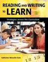 Reading and Writing to Learn: Strategies Across the Curriculum