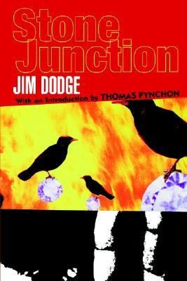 Stone Junction by Jim Dodge