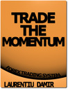 Trade the Momentum - Forex Trading System by Laurentiu Damir