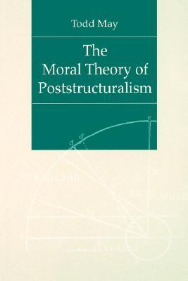 The Moral Theory of Poststructuralism