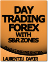 Day Trading Forex with S&R Zones - Forex Trading System by Laurentiu Damir