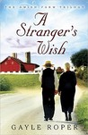 A Stranger's Wish (Amish Farm Trilogy, #1)