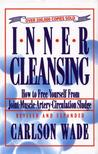 Inner Cleansing: How to Free Yourself from Joint-Muscle-Artery-Circulation Sludge