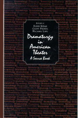 Dramaturgy in American Theatre: A Source Book