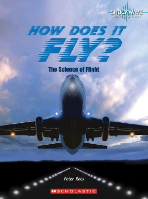 How Does It Fly?: The Science of Flight
