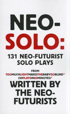 Neo-Solo by The Neo-Futurists