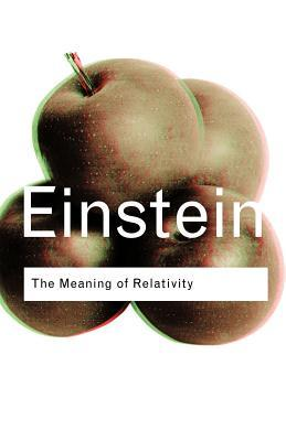The Meaning of Relativity by Albert Einstein