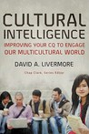 Cultural Intelligence: Improving Your CQ to Engage Our Multicultural World