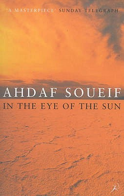 In the Eye of the Sun by Ahdaf Soueif
