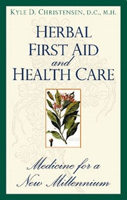 Herbal First Aid & Health Care by Kyle Christensen