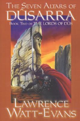 The Seven Altars of Dûsarra (The Lords of Dûs #2)