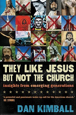 They Like Jesus but Not the Church by Dan Kimball