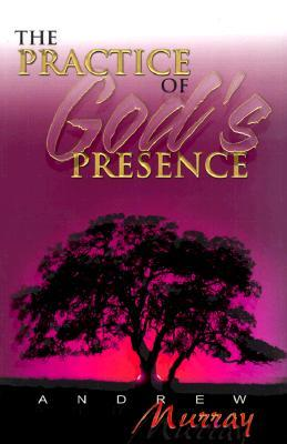 The Practice of God's Presence by Andrew Murray