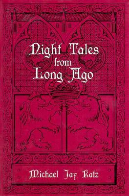 Night Tales from Long Ago by Michael Jay Katz