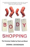 Body Shopping: The Economy Fuelled by Flesh and Blood
