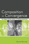 Composition in Convergence: The Impact of New Media on Writing Assessment