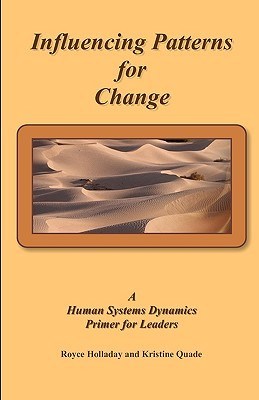 Influencing Patterns for Change: A Human Systems Dynamics Primer for Leaders