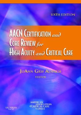 AACN Certification and Core Review for High Acuity and Critical Care [With CDROM]