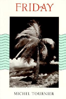 Friday, or, The Other Island by Michel Tournier