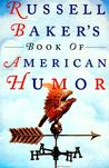 Russell Baker's Book of American Humor