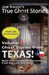 Volume 3: Ghost Stories from Texas: Joe Kwon's True Ghost Stories from Around the World