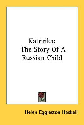 Katrinka: The Story of a Russian Child