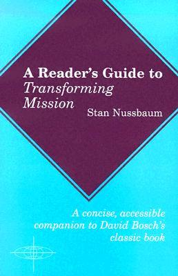 A Reader's Guide to Transforming Mission by Stan Nussbaum