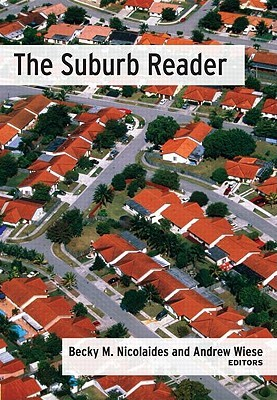 The Suburb Reader by Becky M. Nicolaides