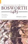 Bosworth 1485: Psychology of a Battle