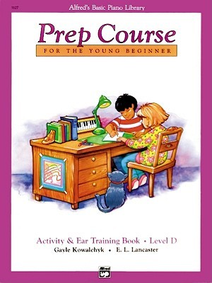 Alfred's Basic Piano Prep Course Activity & Ear Training, Bk D: For the Young Beginner