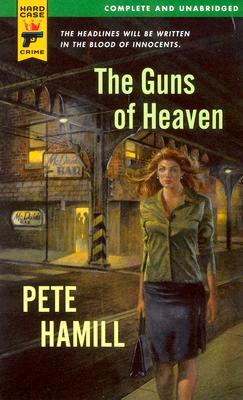 The Guns of Heaven (Hard Case Crime #24)