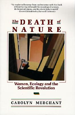 The Death of Nature by Carolyn Merchant