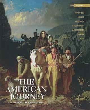 The American Journey: A History of the United States, Volume 1, Brief Edition